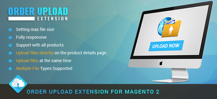 Magento 2 order upload extension