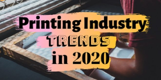 Printing Industry TRENDS in 2020